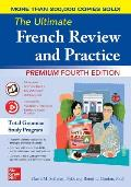 Ultimate French Review & Practice Premium Fourth Edition