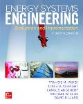 Energy Systems Engineering: Evaluation and Implementation, Fourth Edition