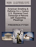 American Smelting & Refining Co V. Carson U.S. Supreme Court Transcript of Record with Supporting Pleadings