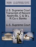 U.S. Supreme Court Transcript of Record Nashville, C & St L R Co V. Banks