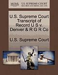 U.S. Supreme Court Transcript of Record U S V. Denver & R G R Co