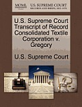 U.S. Supreme Court Transcript of Record Consolidated Textile Corporation V. Gregory