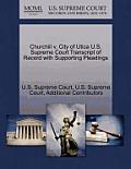 Churchill V. City of Utica U.S. Supreme Court Transcript of Record with Supporting Pleadings