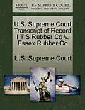 U.S. Supreme Court Transcript of Record I T S Rubber Co V. Essex Rubber Co
