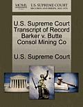 U.S. Supreme Court Transcript of Record Barker V. Butte Consol Mining Co