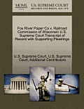 Fox River Paper Co V. Railroad Commission of Wisconsin U.S. Supreme Court Transcript of Record with Supporting Pleadings