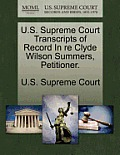 U.S. Supreme Court Transcripts of Record in Re Clyde Wilson Summers, Petitioner.