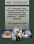 U.S. Supreme Court Transcript of Record the Schenectady Union Publishing Company, Petitioner, V. Martin L. Sweeney.