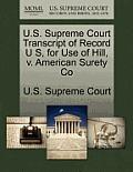 U.S. Supreme Court Transcript of Record U S, for Use of Hill, V. American Surety Co
