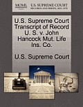 U.S. Supreme Court Transcript of Record U. S. V. John Hancock Mut. Life Ins. Co.