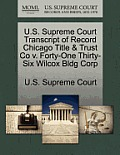 U.S. Supreme Court Transcript of Record Chicago Title & Trust Co V. Forty-One Thirty-Six Wilcox Bldg Corp
