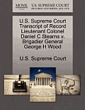U.S. Supreme Court Transcript of Record Lieutenant Colonel Daniel C Stearns V. Brigadier General George H Wood