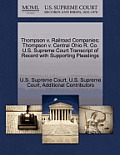 Thompson V. Railroad Companies: Thompson V. Central Ohio R. Co. U.S. Supreme Court Transcript of Record with Supporting Pleadings