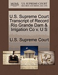 U.S. Supreme Court Transcript of Record Rio Grande Dam & Irrigation Co V. U S