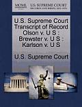 U.S. Supreme Court Transcript of Record Olson V. U S: Brewster V. U S: Karlson V. U S