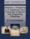 Williams V. Friedrichs U.S. Supreme Court Transcript of Record with Supporting Pleadings