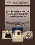 Public Ledger Co V. New York Times Co U.S. Supreme Court Transcript of Record with Supporting Pleadings