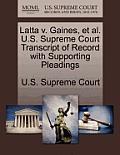 Latta V. Gaines, Et Al. U.S. Supreme Court Transcript of Record with Supporting Pleadings