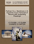 Pullman Co V. Montimore U.S. Supreme Court Transcript of Record with Supporting Pleadings
