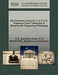 Old Dominion Land Co V. U S U.S. Supreme Court Transcript of Record with Supporting Pleadings