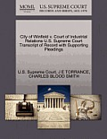 City of Winfield V. Court of Industrial Relations U.S. Supreme Court Transcript of Record with Supporting Pleadings