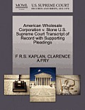 American Wholesale Corporation V. Stone U.S. Supreme Court Transcript of Record with Supporting Pleadings