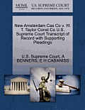 New Amsterdam Cas Co V. W. T. Taylor Const Co U.S. Supreme Court Transcript of Record with Supporting Pleadings
