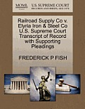 Railroad Supply Co V. Elyria Iron & Steel Co U.S. Supreme Court Transcript of Record with Supporting Pleadings