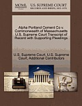 Alpha Portland Cement Co V. Commonwealth of Massachusetts U.S. Supreme Court Transcript of Record with Supporting Pleadings