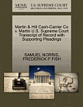 Martin & Hill Cash-Carrier Co V. Martin U.S. Supreme Court Transcript of Record with Supporting Pleadings