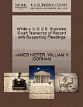 White V. U S U.S. Supreme Court Transcript of Record with Supporting Pleadings