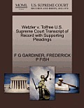 Wetzler V. Tolfree U.S. Supreme Court Transcript of Record with Supporting Pleadings