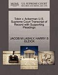 Tobin V. Ackerman U.S. Supreme Court Transcript of Record with Supporting Pleadings