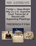 Fichtel V. Hess-Bright Mfg Co U.S. Supreme Court Transcript of Record with Supporting Pleadings