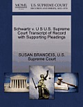 Schwartz V. U S U.S. Supreme Court Transcript of Record with Supporting Pleadings
