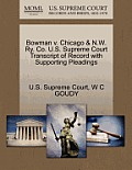 Bowman V. Chicago & N.W. Ry. Co. U.S. Supreme Court Transcript of Record with Supporting Pleadings