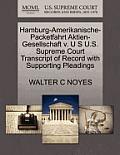 Hamburg-Amerikanische-Packetfahrt Aktien-Gesellschaft V. U S U.S. Supreme Court Transcript of Record with Supporting Pleadings