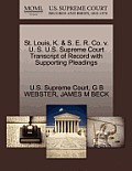 St. Louis, K. & S. E. R. Co. V. U. S. U.S. Supreme Court Transcript of Record with Supporting Pleadings