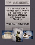 Commercial Trust & Savings Bank V. Wilson U.S. Supreme Court Transcript of Record with Supporting Pleadings