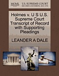 Holmes V. U S U.S. Supreme Court Transcript of Record with Supporting Pleadings