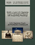 Smith V. Lyon U.S. Supreme Court Transcript of Record with Supporting Pleadings