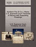 Northern Pac R Co V. Mares U.S. Supreme Court Transcript of Record with Supporting Pleadings