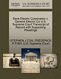 Save Electric Corporation V. General Electric Co U.S. Supreme Court Transcript of Record with Supporting Pleadings