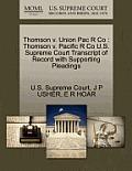 Thomson V. Union Pac R Co: Thomson V. Pacific R Co U.S. Supreme Court Transcript of Record with Supporting Pleadings