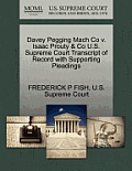 Davey Pegging Mach Co V. Isaac Prouty & Co U.S. Supreme Court Transcript of Record with Supporting Pleadings