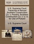 U.S. Supreme Court Transcript of Record Southern Construction Co. V. Pickard; Southern Construction Co. V. U. S. for Use of Pickard