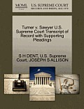 Turner V. Sawyer U.S. Supreme Court Transcript of Record with Supporting Pleadings