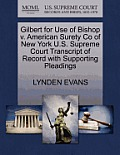 Gilbert for Use of Bishop V. American Surety Co of New York U.S. Supreme Court Transcript of Record with Supporting Pleadings
