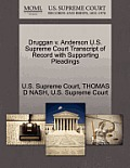 Druggan V. Anderson U.S. Supreme Court Transcript of Record with Supporting Pleadings