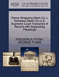 Pierce Wrapping Mach Co V. Terkelsen Mach Co U.S. Supreme Court Transcript of Record with Supporting Pleadings